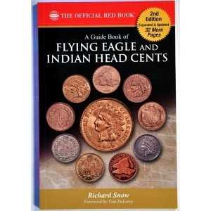 Guide Book of Flying Eagle and Indian Cents, 2nd edition by Rick Snow