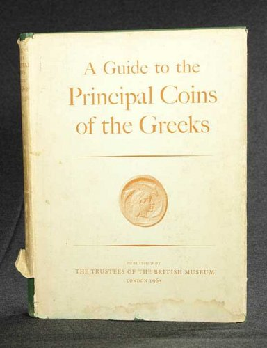 A Guide To The Principal Coins Of The Greeks