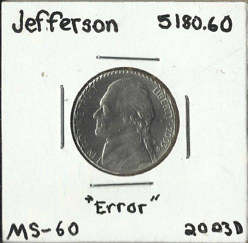 2003 D JEFFERSON NICKEL MAJOR RIM ERROR