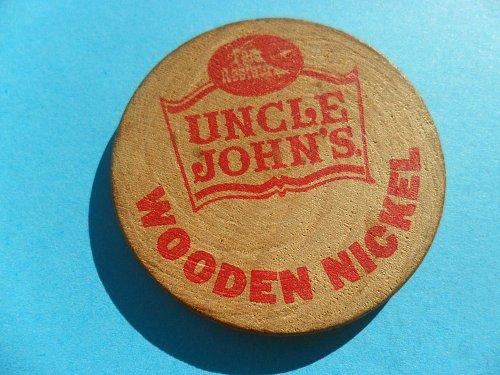 UNCLE JOHN`S WOODEN NICKEL