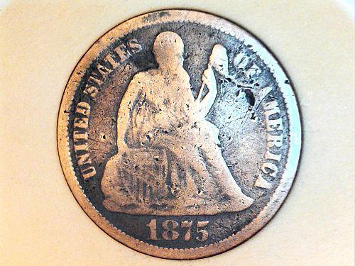 1875 P Seated Liberty Dime--Damaged