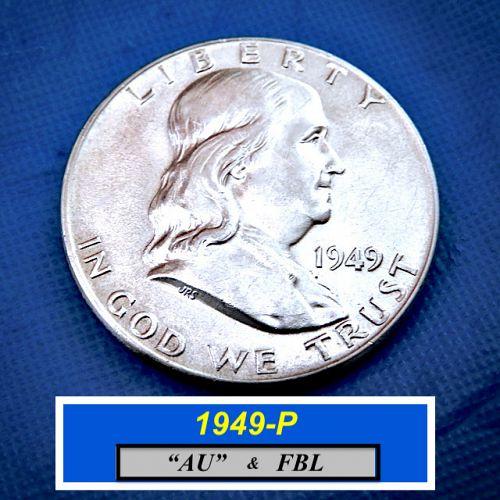 "1949-P Franklin  ⭐  ""AU-58""   ⭐  ""FBL""  ⭐  (1043a)"