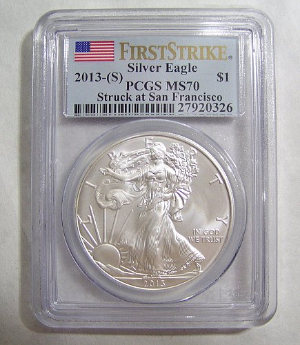 2013-S Silver Eagle - First Strike graded MS70 by PCGS