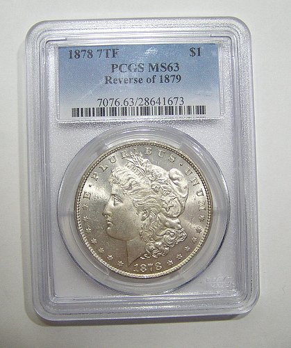 1878 Morgan Dollar 7TF - Reverse of 1879 - graded MS63 by PCGS