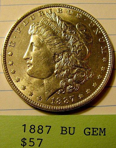 1887 Silver Dollar GEM BU win 1; get 2nd Dollar Now 9% discount @ pay Pal ! !!