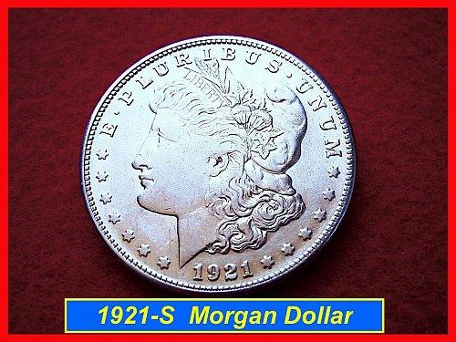 """1921-S Morgan Silver Dollar ••• """"XF-40"""" Circulated Condition  (#5114"""