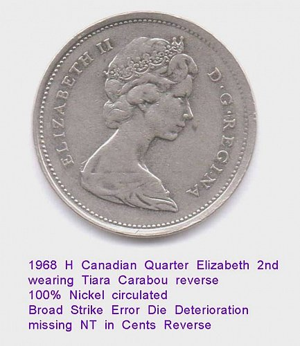 1968 H Canadian Error Quarter Broad strike offset Missing N T in Cent 100% Nicke