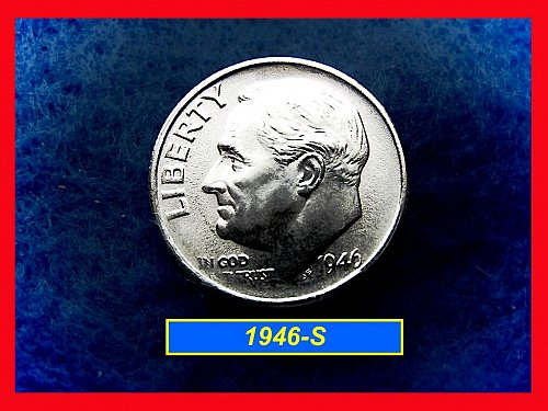1946-S Roosevelt Dime First Year of Roosevelt's   (#3320)
