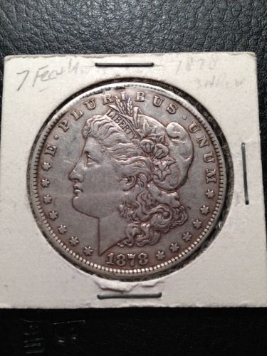 1878 P Morgan Dollar : 7 Tail Feathers - Reverse of 1879 - Slanted Arrow Feather