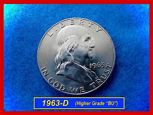 """1963-D  Franklin Half  – UNCIRCULATED  • • """"MS-60 or Better"""" • (#1545)"""