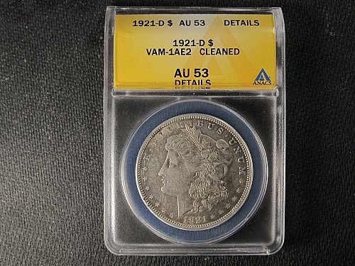 1921-D Morgan Silver Dollar VAM 1AE2 ANACS Certified AU53 Details: Cleaned