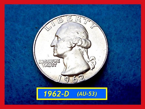 "1962-D   ""SILVER"" Washington Quarter ""AU-53""••• (#2466)"