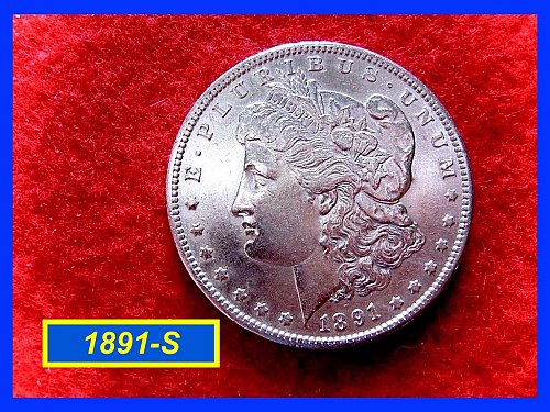 "1891-S MORGAN DOLLAR • • •   ""AU-50""  (#5241)"