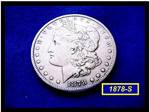 "1878-S MORGAN DOLLAR • • •   ""Circulated""  (#5320)"