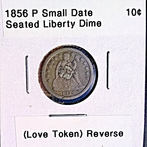 "1856 P Seated Liberty Dime Small Date - Damaged Coin ""Love Token"" on Reverse"