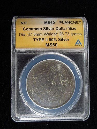 BLANK PLANCHET 90% SILVER Comm Dollar Type II ANACS slab