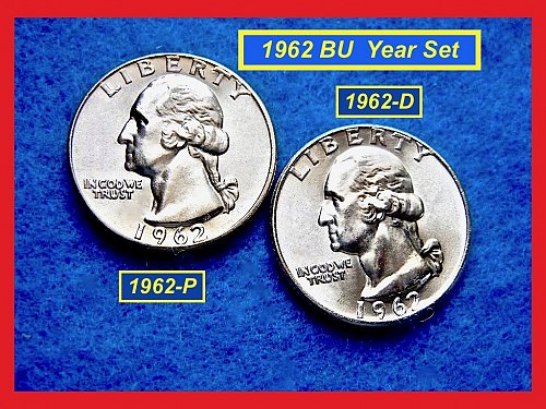 1962-'P' & 'D'  –– TWO–COIN Year Set  –  Quarters    (#2571)