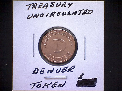 UNITED STATES MINT TREASURY TOKEN  DENVER