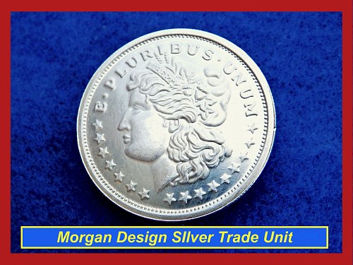 Morgan DOLLAR Design ☆ 1 Troy Oz Silver Trade Unit   ☆  (#9115)•