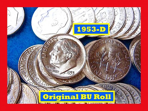 """BU"" 1953-D Silver Dime Roll of 50 Lustrous Beauties (#3459)"