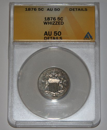 COLLECTIBLE U.S. COIN 1876 5C SHIELD NICKEL AU50 ABOUT UN-CIRCULATED-ANACS.....