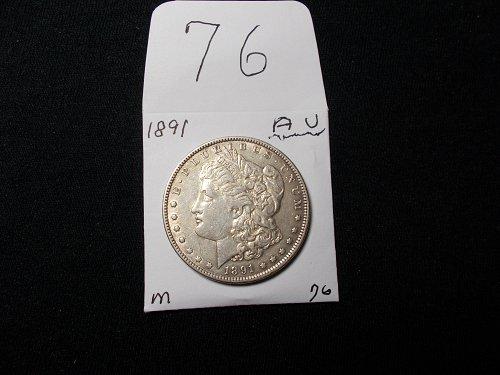 1891  MORGAN 90% SILVER DOLLAR  A / U   AWESOME # 76