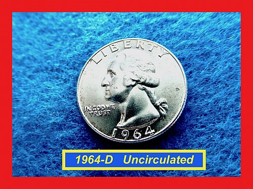 "1964-D   Washington Quarter  ✬   ""Uncirculated""  ✬ (#2845)a"
