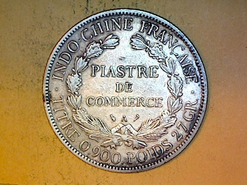 French Indochina 1906 Piastre Poids 27 GR  Silver