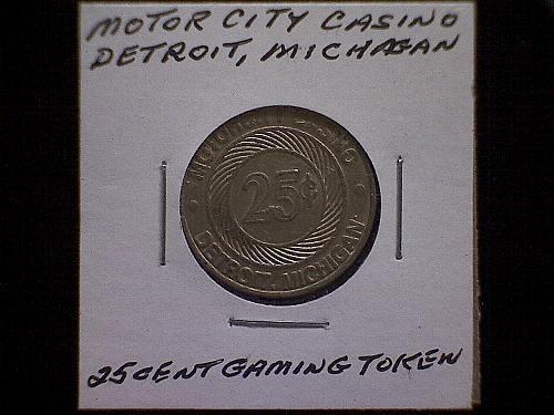 25 CENT MOTOR CITY CASINO   DETROIT, MICHIGAN
