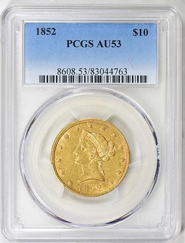 1852 P $10 GOLD LIBERTY HEAD EAGLE PCGS AU 53
