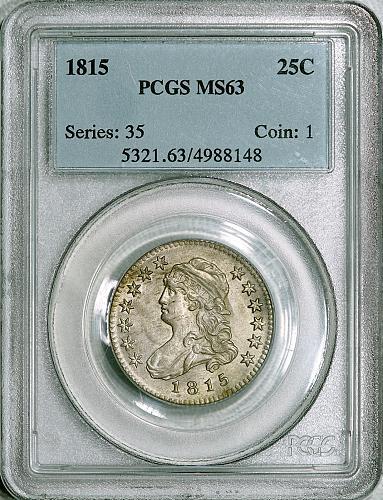 1815 PCGS MS63 Bust Quarter, clean surfaces, decent luster & appearance. *RARE!*