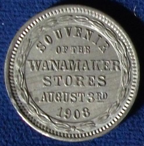 1908 Wanamaker Stores Souvenir Token, Philadelphia, PA,.Rulau #Phl 123, AU