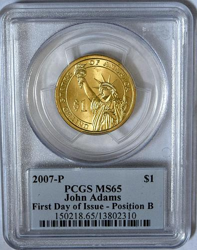 2007 P JOHN ADAMS PCGS MS65  FIRST DAY OF ISSUE POSITION B MINT STATE DOLLAR AA