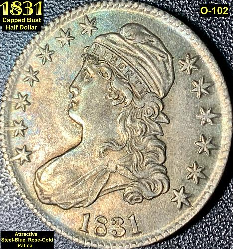 1831 CAPPED BUST HALF DOLLAR (O-102) ATTRACTIVE PATINA!!