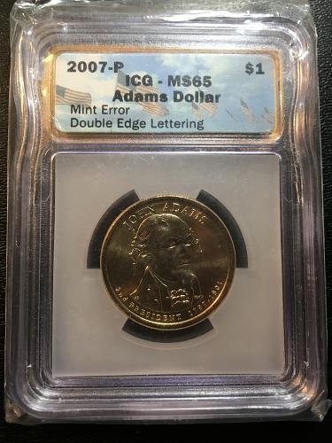2007 P ADAMS PRESIDENTIAL DOLLAR ICG MS-65 - DOUBLE EDGE LETTERING - ERROR
