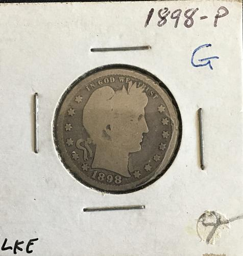 1898 Silver Barber Quarter G  PRICE REDUCED