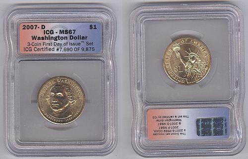 2007-D George Washington Presidential Dollar + ICG + MS67 + No Reserve!