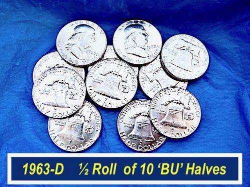 "1963-D  Half-Roll Franklins ⭐️ Ten ""BU"" Franklin Halves ⭐️ (R1139r)"